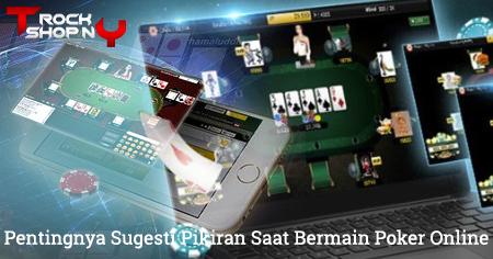 Pentingnya Sugesti Pikiran Saat Bermain Poker Online